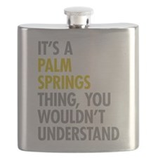 Its A Palm Springs Thing Flask