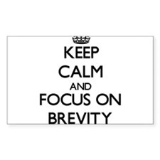 Keep Calm and focus on Brevity Decal