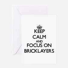 Keep Calm and focus on Bricklayers Greeting Cards