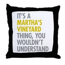 Its A Martha's Vineyard Thing Throw Pillow