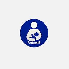 Breastfeeding: I Nurse Mini Button