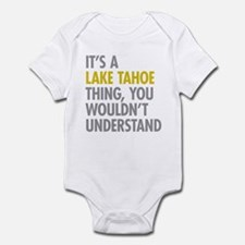 Its A Lake Tahoe Thing Infant Bodysuit