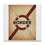 Secure The Border Tile Coaster