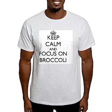 Keep Calm and focus on Broccoli T-Shirt