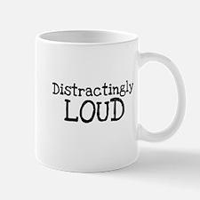 Distractingly LOUD Mugs