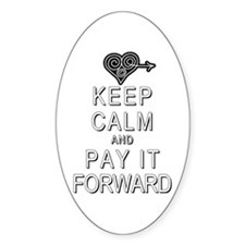 Keep Calm and Pay It Forward Decal