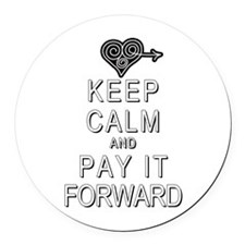 Keep Calm and Pay It Forward Round Car Magnet