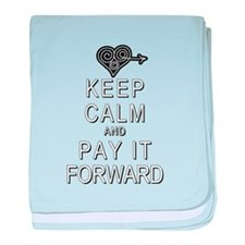 Keep Calm and Pay It Forward baby blanket