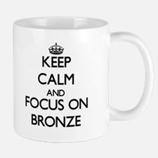 Keep Calm and focus on Bronze Mugs
