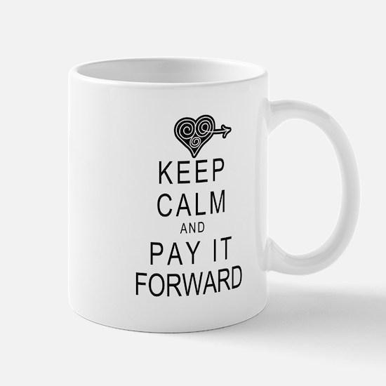 Keep Calm and Pay It Forward Mug