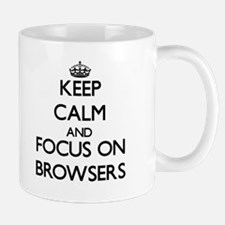 Keep Calm and focus on Browsers Mugs