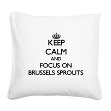 Unique I love brussels sprouts Square Canvas Pillow