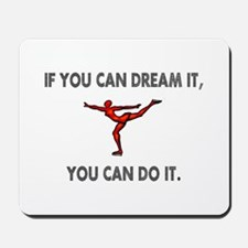 If You Can Dream It, You Can Mousepad