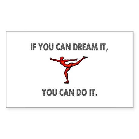 If You Can Dream It, You Can Sticker (Rectangular