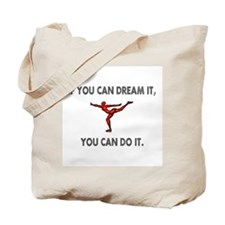 If You Can Dream It, You Can Tote Bag
