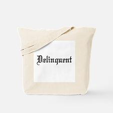 Delinquent Tote Bag
