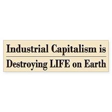 End Industrial Capitalism - Bumper Bumper Sticker