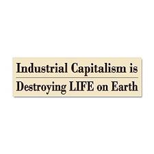 End Industrial Capitalism - Car Magnet 10 X 3