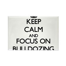 Keep Calm and focus on Bulldozing Magnets