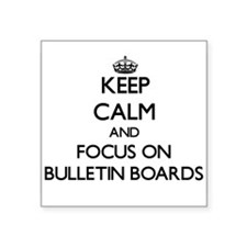 Keep Calm and focus on Bulletin Boards Sticker