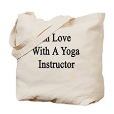 In Love With A Yoga Instructor  Tote Bag
