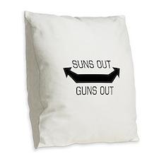 Suns out guns out Burlap Throw Pillow