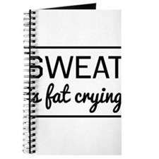Sweat is fat crying Journal