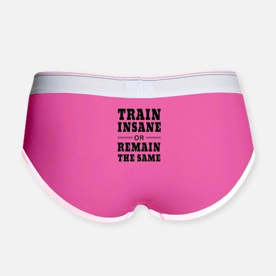 Train insane or remain same Women's Boy Brief