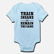 Train insane or remain same Body Suit