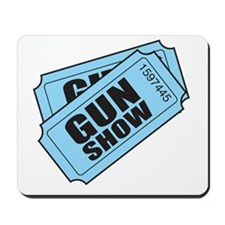 Two tickets gun show Mousepad