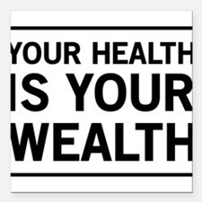 "Your health is your wealth Square Car Magnet 3"" x"