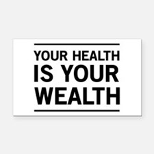 Your health is your wealth Rectangle Car Magnet