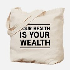 Your health is your wealth Tote Bag