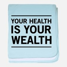 Your health is your wealth baby blanket