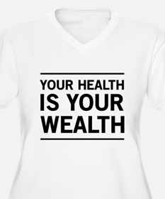 Your health is your wealth Plus Size T-Shirt