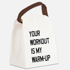 Your workout is my warm up 2 Canvas Lunch Bag