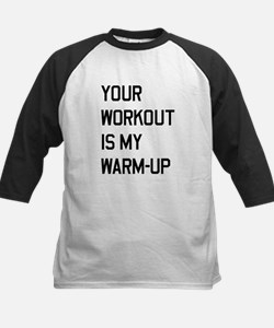 Your workout is my warm up 2 Baseball Jersey