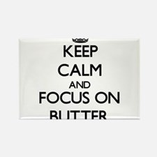 Keep Calm and focus on Butter Magnets