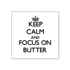Keep Calm and focus on Butter Sticker