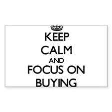 Keep Calm and focus on Buying Decal