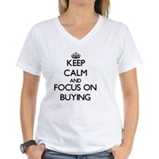 Keep Calm and focus on Buying T-Shirt
