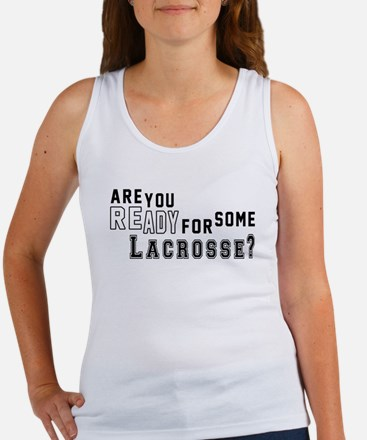 Are You Ready For Some Lacrosse ? Women's Tank Top