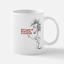 Don't Make me Bitch slap Yo Dumb Ass!! Mugs