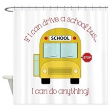 If I Can Drive A School Bus I Can Do Anything Show