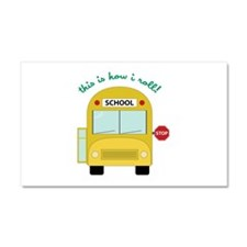 This Is How I Roll! Car Magnet 20 x 12