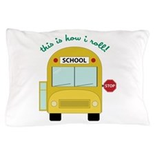 This Is How I Roll! Pillow Case