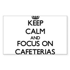 Keep Calm and focus on Cafeterias Decal