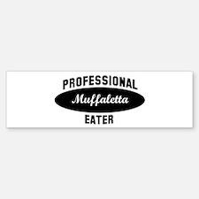 Pro Muffaletta eater Bumper Bumper Bumper Sticker