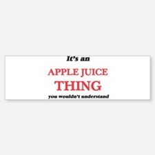 It's an Apple Juice thing, you Bumper Bumper Bumper Sticker