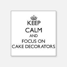 Keep Calm and focus on Cake Decorators Sticker
